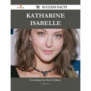 Katharine Isabelle 72 Success Facts - Everything you need to know about Katharine Isabelle - eBook