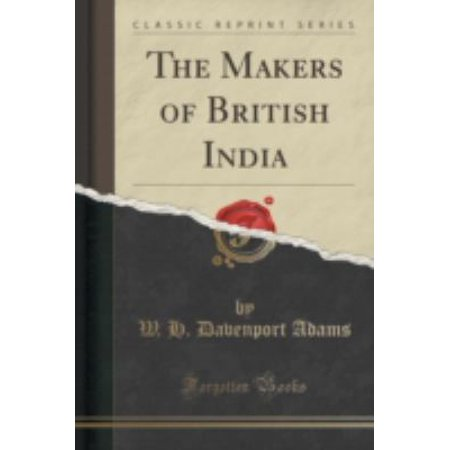 The Makers Of British India  Classic Reprint
