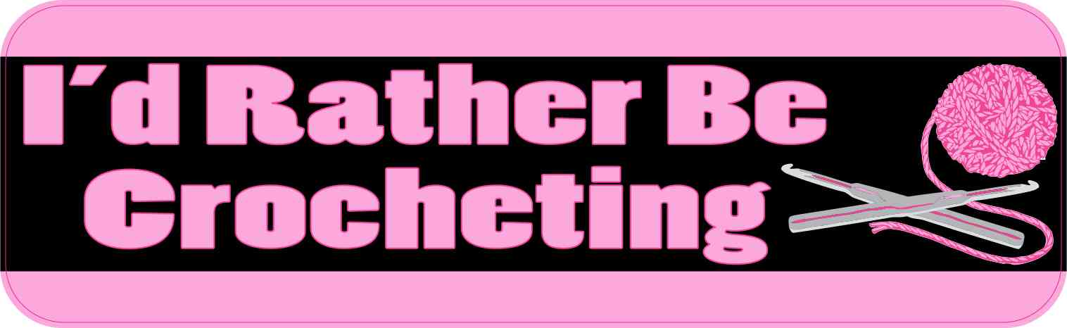 10x3 id rather be crocheting bumper sticker vinyl truck window stickers