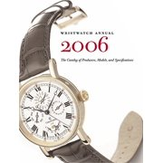 Wristwatch Annual : The Catalog of Producers, Models, and Specifications