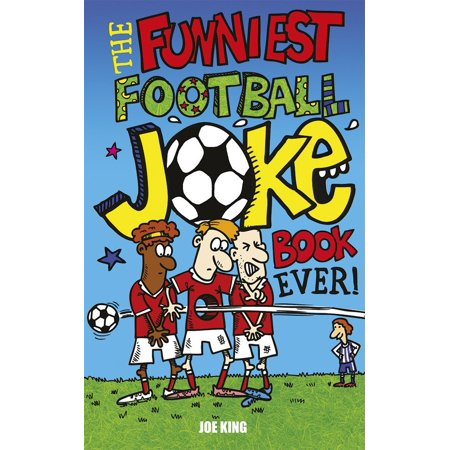 The Funniest Football Joke Book - Uk Halloween Jokes