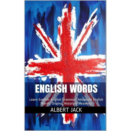English Words: Learn English: English Grammar: Advanced English Words: Origins, History & Meanings -