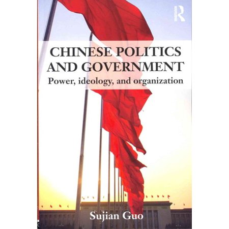 Chinese Politics and Government : Power, Ideology and (Chinese Politics And Government Power Ideology And Organization)