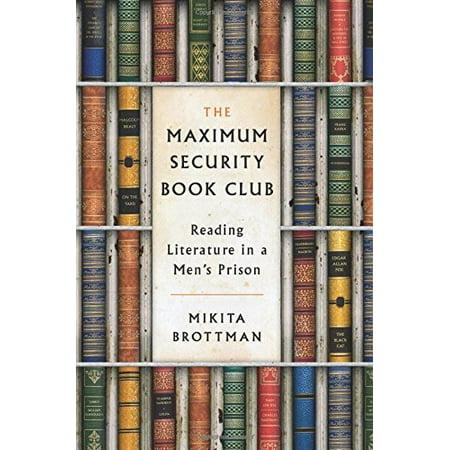 The Maximum Security Book Club: Reading Literature in a Men's Prison - image 1 of 1