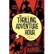The Thrilling Adventure Hour: Martian Manhunt - eBook