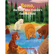 Bono, the Bear Who Couldn't Catch a Fish (Paperback)