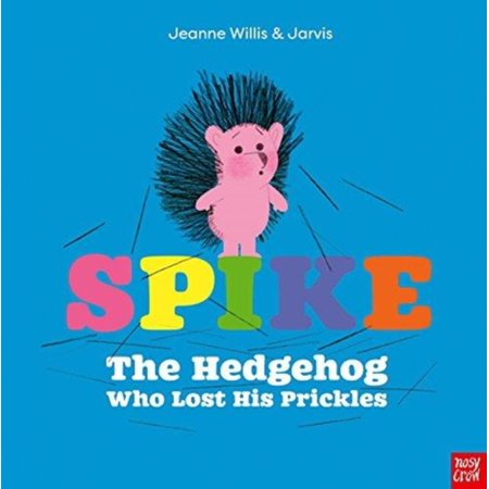 SPIKE THE HEDGEHOG WHO LOST HIS PRICKLES