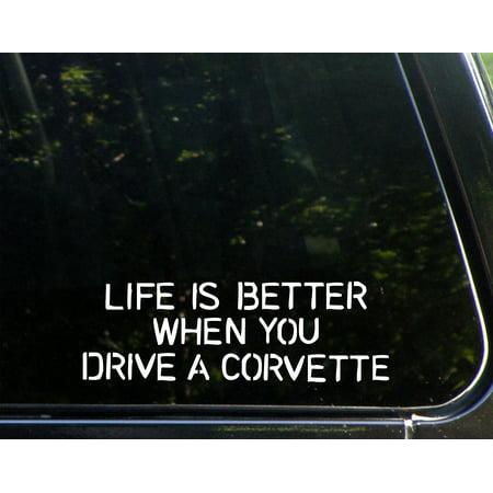 "Life Is Better When You Drive A Corvette - 8"" x 3"" - Vinyl Die Cut Decal/ Bumper Sticker For Helmets, Bikes, Windows, Cars, Trucks, Laptops, Etc.,Sign Depot,SD1-8426"