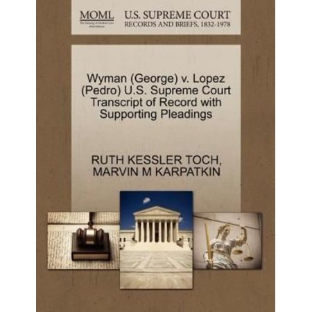 Wyman  George  V  Lopez  Pedro  U S  Supreme Court Transcript Of Record With Supporting Pleadings