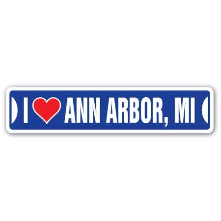 I LOVE ANN ARBOR, MICHIGAN Street Sign mi city state us wall road décor gift