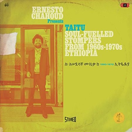Ernesto Chahoud Presents Taitu: Soul-Fuelled Stompers From 1960s -1970s Ethiopia / Various (CD)
