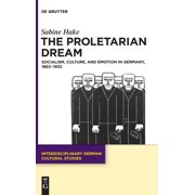 The Proletarian Dream (Hardcover)
