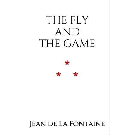 THE FLY AND THE GAME - eBook ()