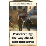 Peacekeeping : The Way Ahead? (Report of a Special Conference)
