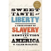 Sweet Taste of Liberty: A True Story of Slavery and Restitution in America (Hardcover)