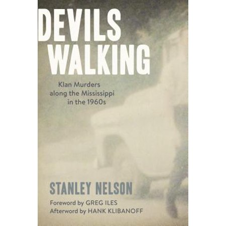Devils Walking : Klan Murders Along the Mississippi in the - Accessories In The 1960s