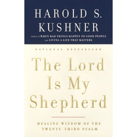 The Lord Is My Shepherd : Healing Wisdom of the Twenty-third Psalm Psalm 23 The Lord Is My Shepherd