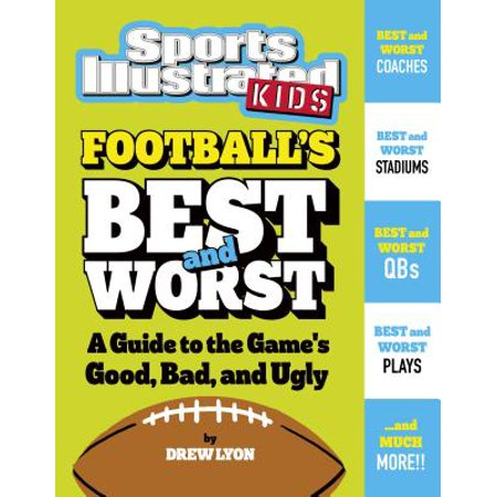 Football's Best and Worst : A Guide to the Game's Good, Bad, and (Nancy Drew Games List Best To Worst)