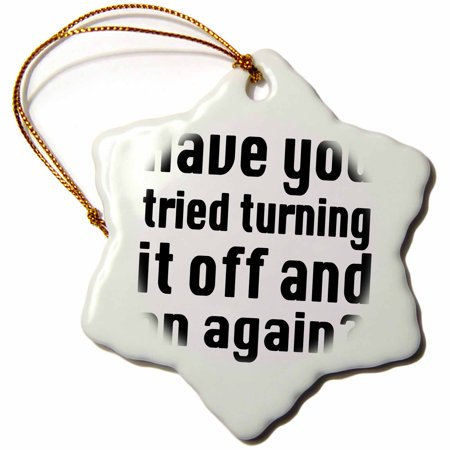 3dRose Have you tried turning it on and off again IT, Snowflake Ornament, Porcelain, 3-inch