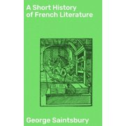 A Short History of French Literature - eBook