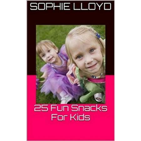 25 Fun Snacks For Kids (Take Care Of Yourself) Book 3 - - Fun Healthy Halloween Snacks Kids