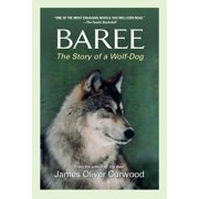 Baree: The Story of a Wolf-Dog (Paperback)