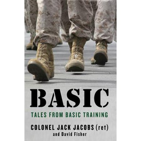 Basic: Surviving Boot Camp and Basic Training -