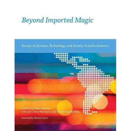 beyond imported magic  essays on science technology and society  beyond imported magic  essays on science technology and society in latin  america  walmartcom