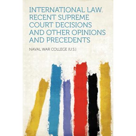 International Law  Recent Supreme Court Decisions and Other Opinions and  Precedents