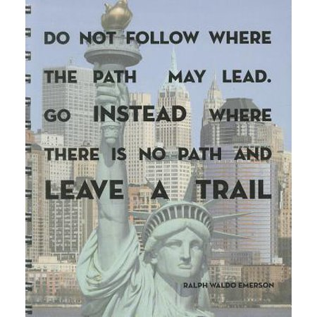 Travel Journal - New York : Do not follow where the path may lead.