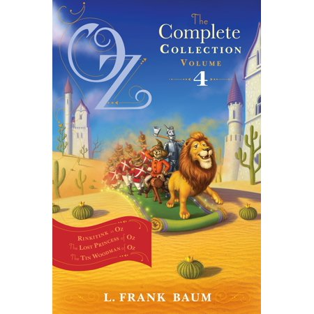 Oz, the Complete Collection, Volume 4 : Rinkitink in Oz; The Lost Princess of Oz; The Tin Woodman of