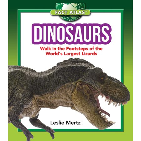 Dinosaurs : Walk in the Footsteps of the World's Largest (The Largest Land Animal In The World)