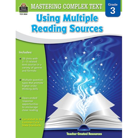 Teacher Created Resources Mastering Complex Text Using Multiple Sources, Grade 3