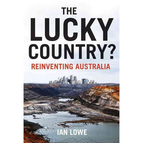 australia the lucky country When it was first published in 1964 the lucky country caused a sensation  horne took australian society to task for its philistinism,.