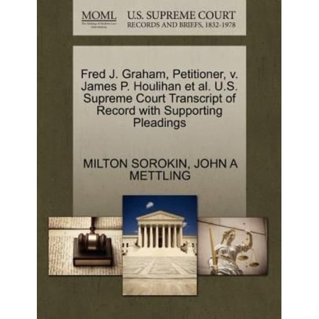 Fred J  Graham  Petitioner  V  James P  Houlihan Et Al  U S  Supreme Court Transcript Of Record With Supporting Pleadings