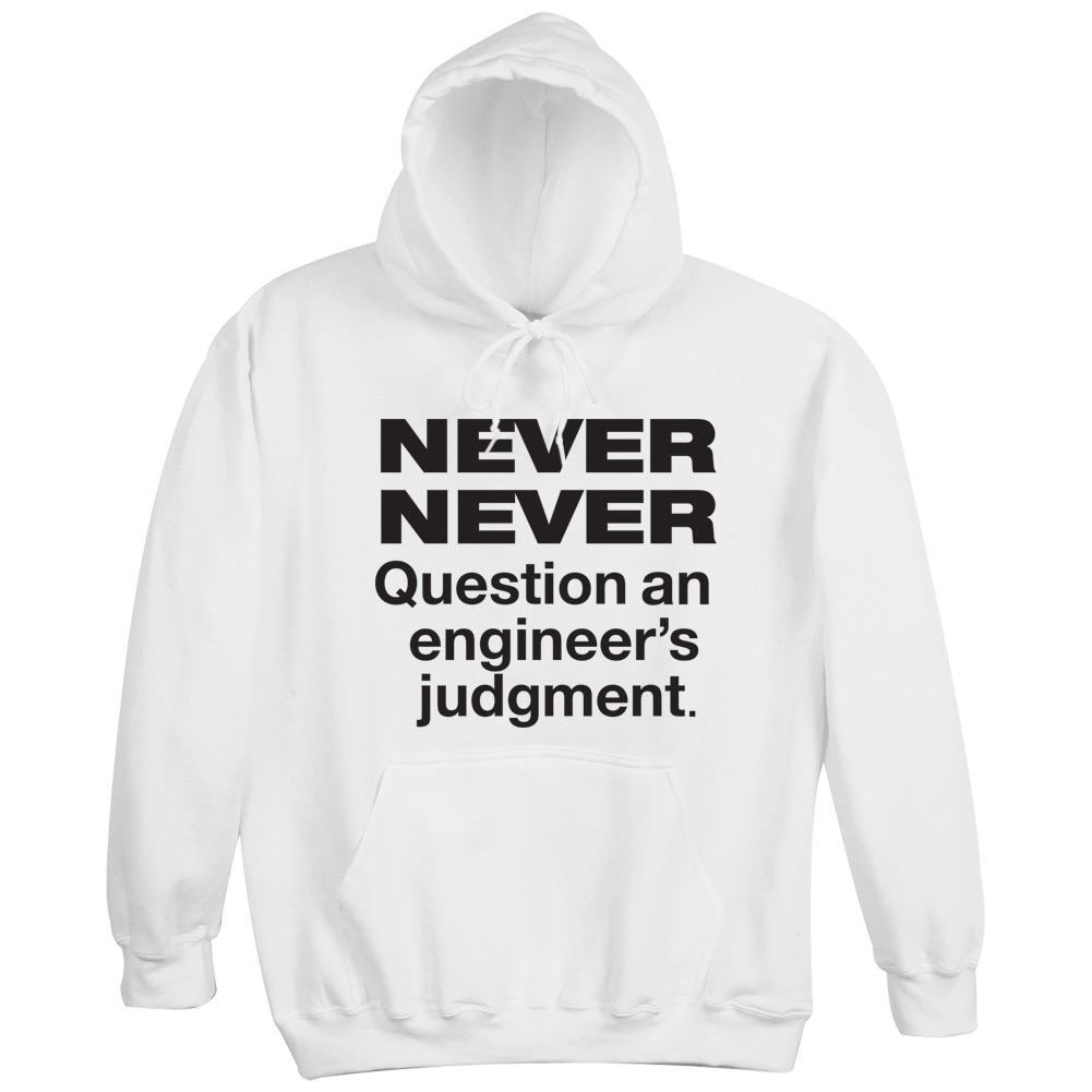 Unisex-Adult Never Question An Engineer's Judgement Hoodie Sweatshirt