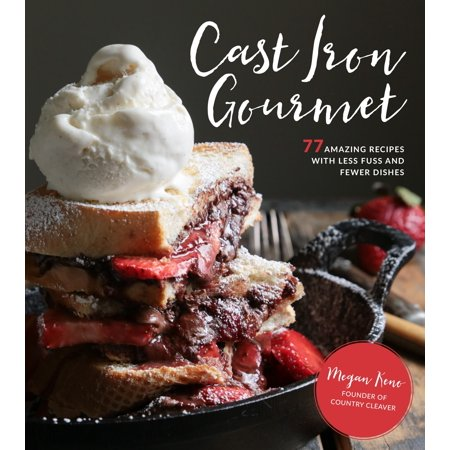 - Cast Iron Gourmet: 77 Amazing Recipes with Less Fuss and Fewer Dishes (Paperback)