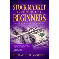 Stock Market Investing for Beginners: a Winning Guide to Start Grow Your Money, Build Wealth and Stock Trading - eBook