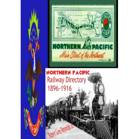 Northern Pacific Railroad Map (Northern Pacific Railway Directory Fargo, North Dakota 1896-1916 - eBook)