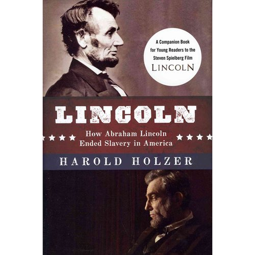 Lincoln: How Abraham Lincoln Ended Slavery in America: How Abraham Lincoln Ended Slavery in America