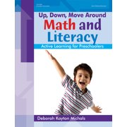 Up, Down, Move Around: Up, Down, Move Around -- Math and Literacy: Active Learning for Preschoolers (Paperback)