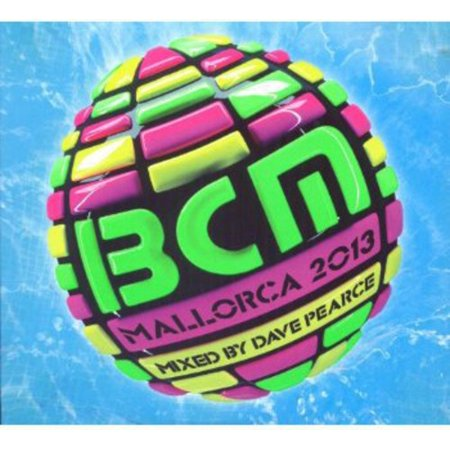 Bcm Majorca 2013 Mixed By Dave Pearce   Bcm Majorca 2013 Mixed By Dave Pearce  Cd
