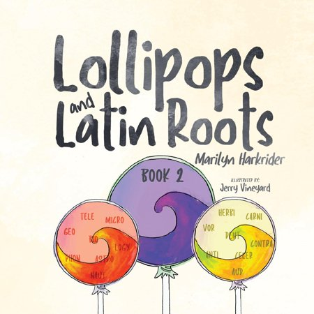 Latin Halloween Words (Wonderful World of Words: Lollipops and Latin Roots: Book 2 in the Wonderful World of Words Series)