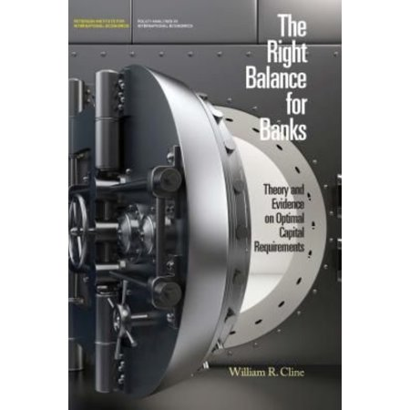 The Right Balance For Banks  Theory And Evidence On Optimal Capital Requirements