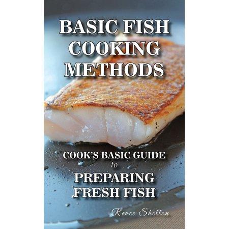 - Basic Fish Cooking Methods: A No Frills Guide to Preparing Fresh Fish - eBook