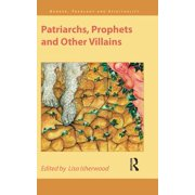 Patriarchs, Prophets and Other Villains - eBook