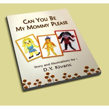 Can you Be My Mommy Please ? - eBook