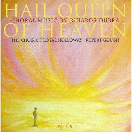 Dubra: Hail / Queen Of Heaven: Choral Music