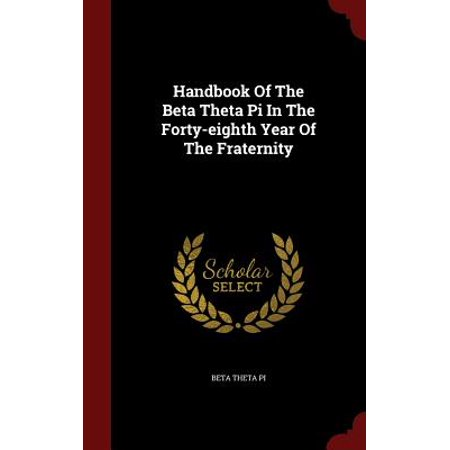 Handbook of the Beta Theta Pi in the Forty-Eighth Year of the Fraternity Beta Theta Pi Glass