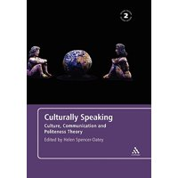 Culturally Speaking Second Edition : Culture, Communication and Politeness Theory